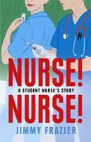 Nurse, Nurse: A Student Nurse's Story Book